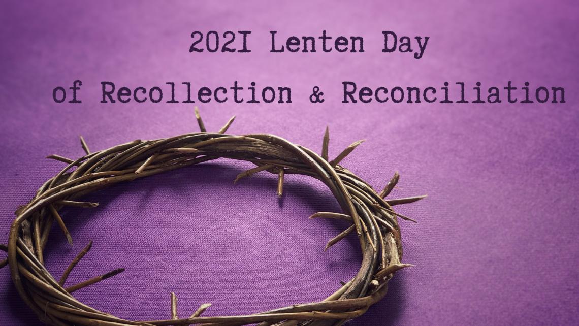 2021 Lenten Day Of Recollection