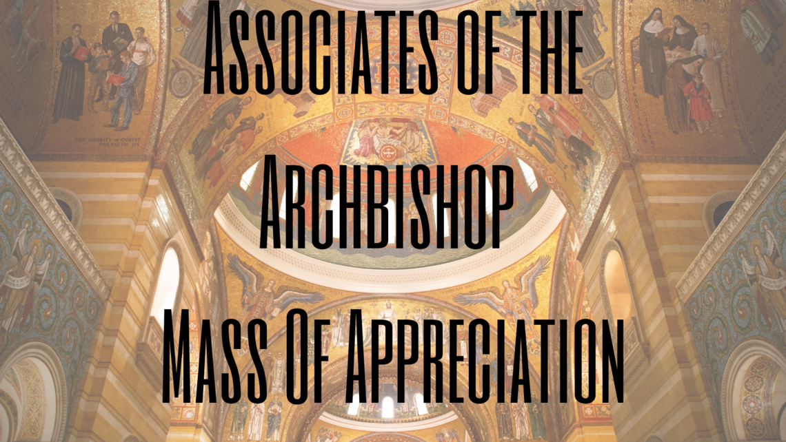Associates Of The Archbishop Appreciation Mass